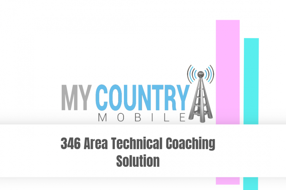 346 Area Technical Coaching Solution - My Country Mobile