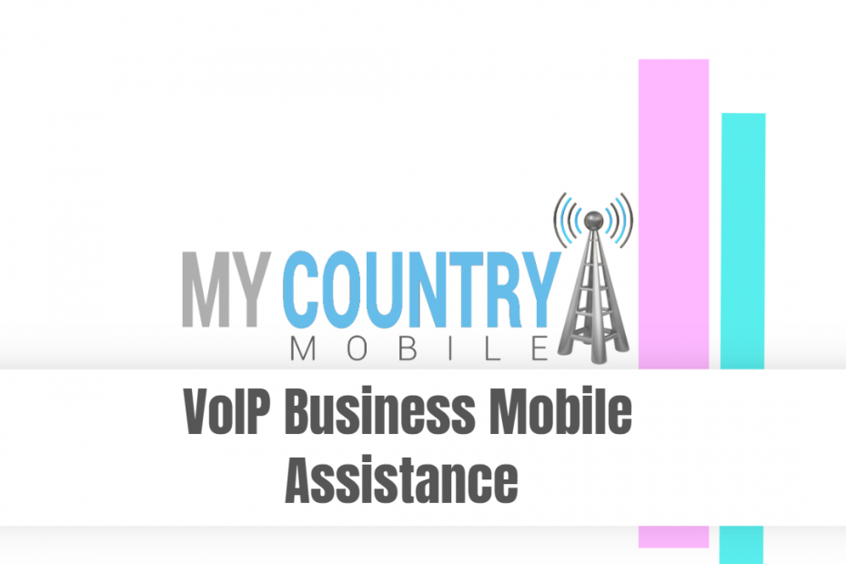 VoIP Business Mobile Assistance - My Country Mobile