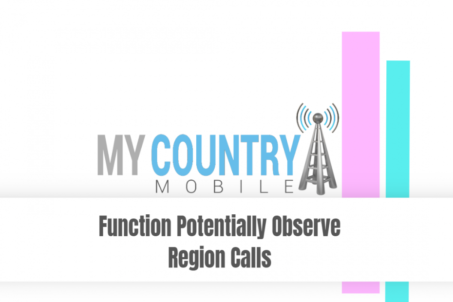 Function Potentially Observe Region Calls - My Country Mobile