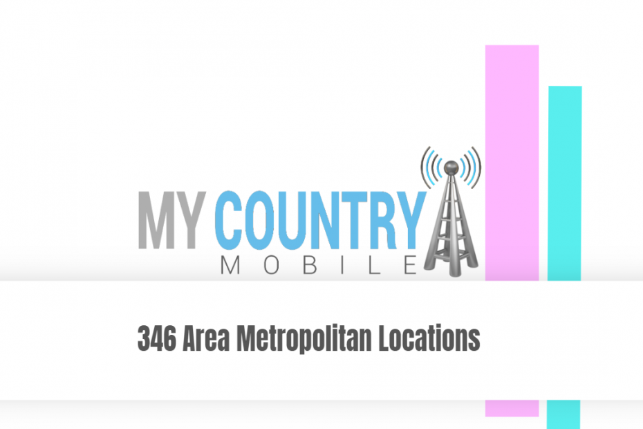 346 Area Metropolitan Locations - My Country Mobile