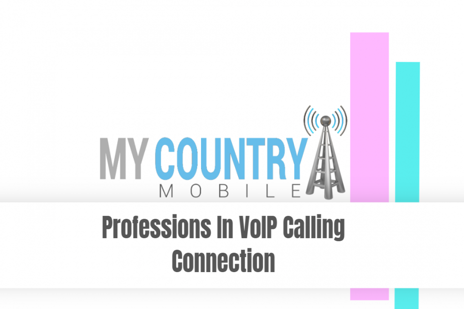 Professions In VoIP Calling Connection - My Country Mobile