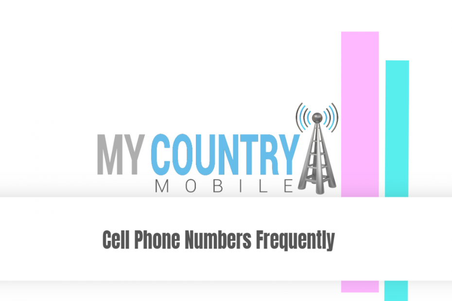 Cell Phone Numbers Frequently - My Country Mobile