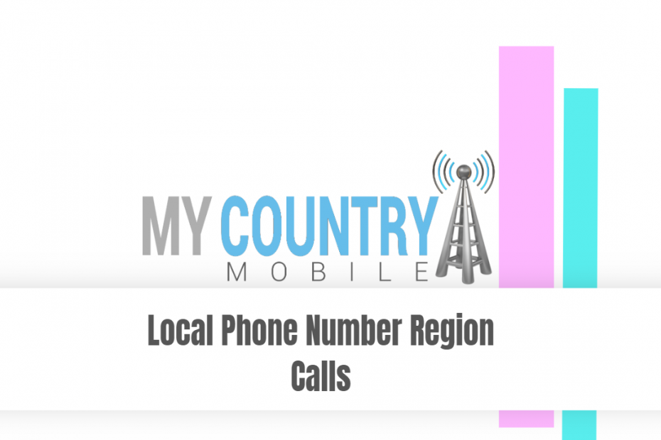 Local Phone Number Region Calls - My Country Mobile