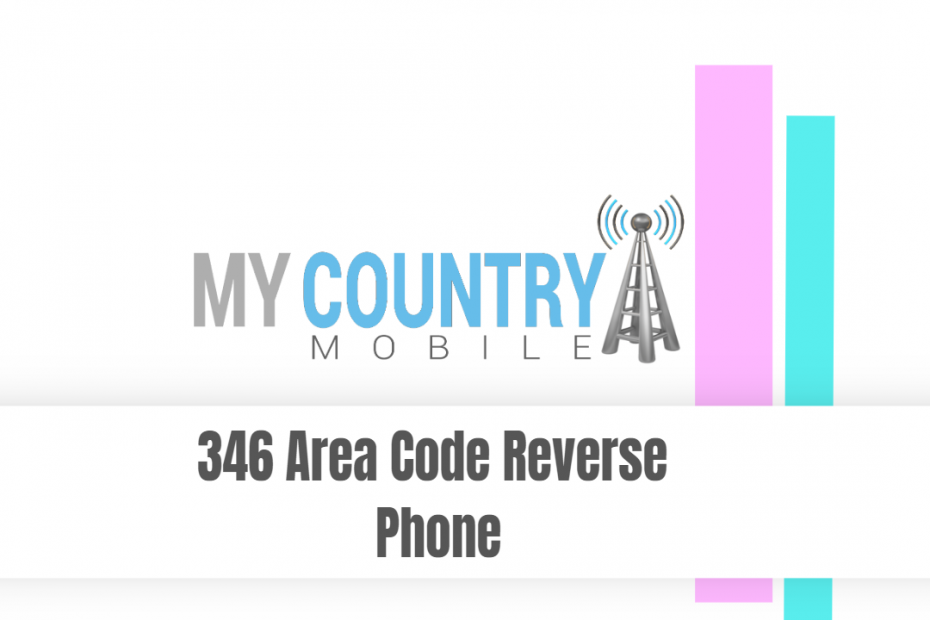 346 Area Code Reverse Phone - My Country Mobile